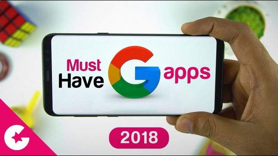 must have apps made by google for your smartphone 2018 - Must Have Apps