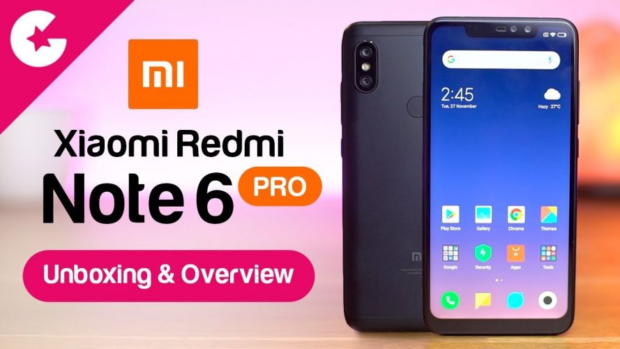 Xiaomi Redmi Note 6 Pro Unboxing & Overview!! - Gadget Gig