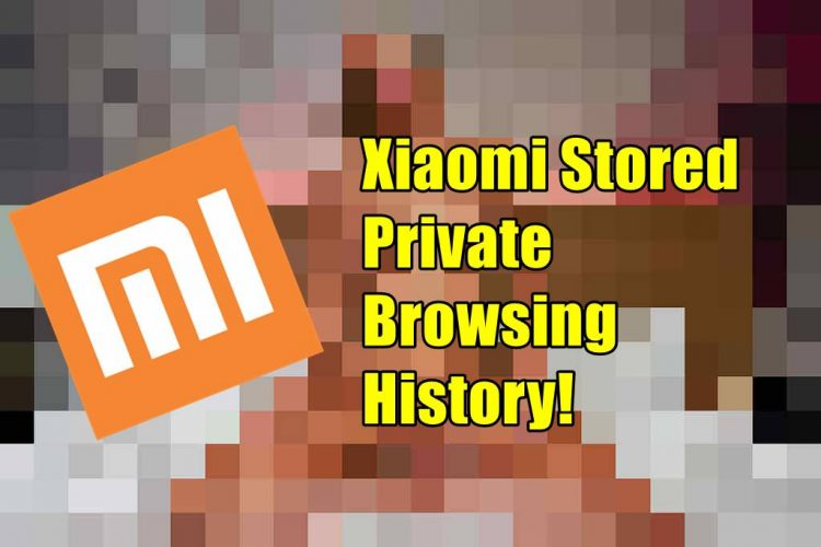 Xiaomi Is Harvesting Users' Data Even In Incognito Mode; Reports Claim Xiaomi Owned Apps Leaking Data To Other Chinese Giants
